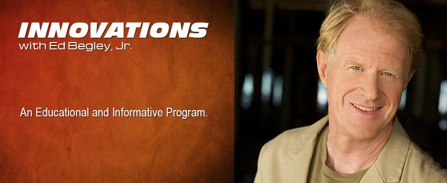 Innovations with Ed Begley, Jr: An Educational and Informative Program.