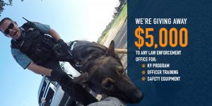 We're giving away $5000 to law enforcement this year!