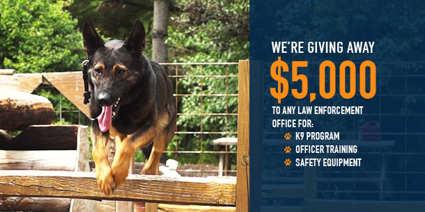 We're giving away $5000 to law enforcement.