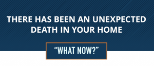 LEO Outreach: There has been an unexpected death in your home. What now?