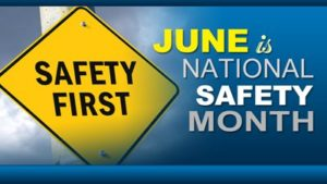 Safety First: June is National Safety Month.